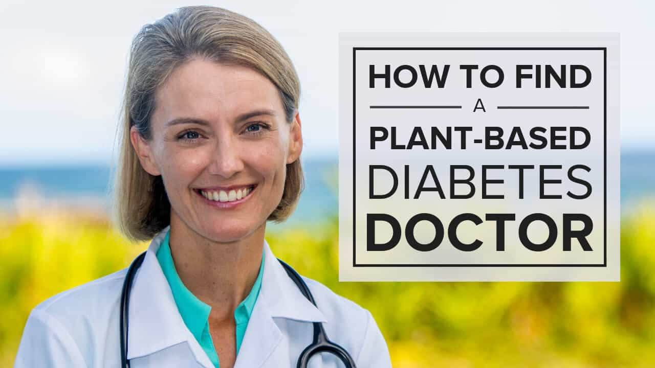 How-to-Find-a-Plant-Based-Diabetes-Doctor