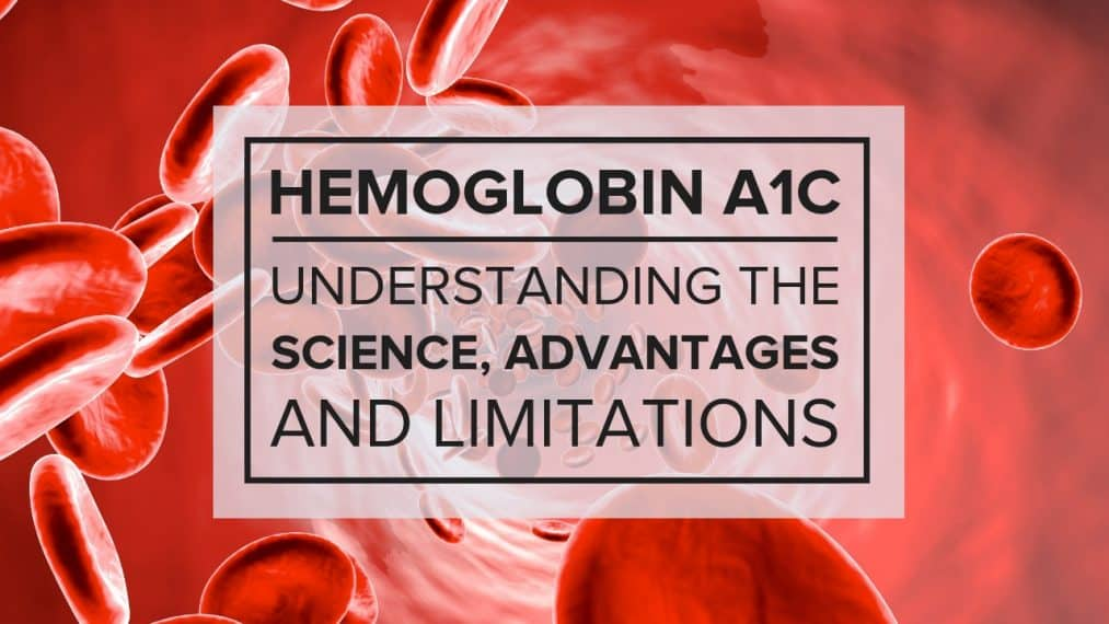 Hemoglobin A1c: Understanding the Science, Advantages, and Limitations