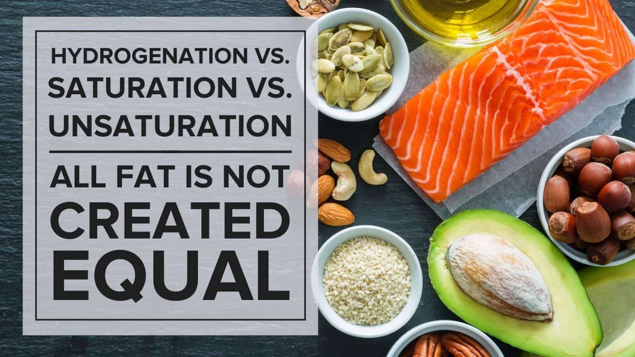 Hydrogenation All Fat Not Created Equal